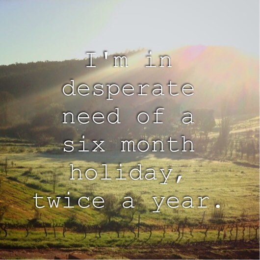 need a holiday
